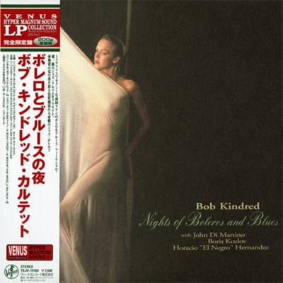 The Bob Kindred Quartet - Nights Of Boleros And Blues 200g...